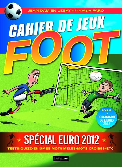 CAHIER DE JEUX FOOT SPECIAL EURO 2012