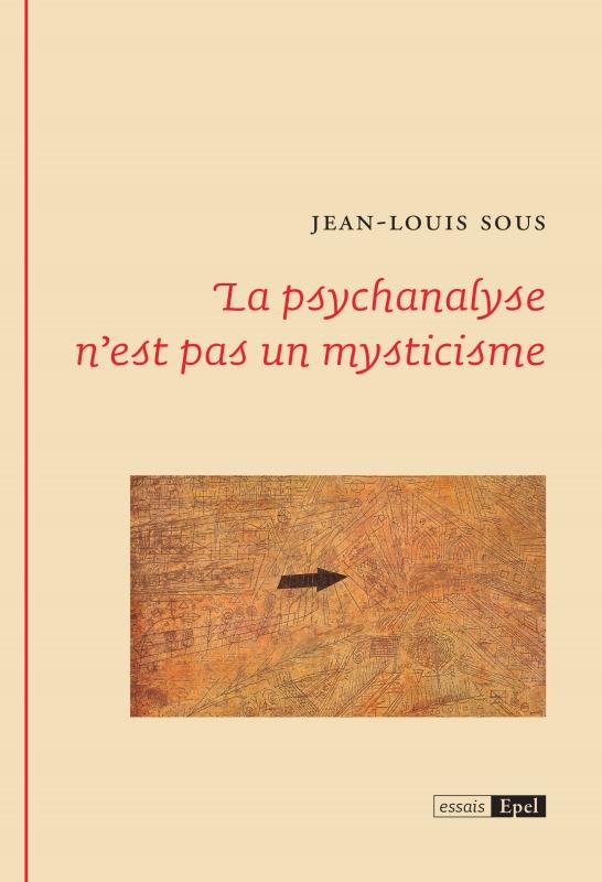 LA PSYCHANALYSE N EST PAS UN MYSTICISME