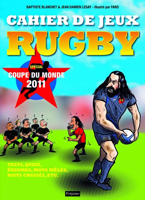 CAHIER DE JEUX RUGBY. SPECIAL COUPE DU MONDE 2011