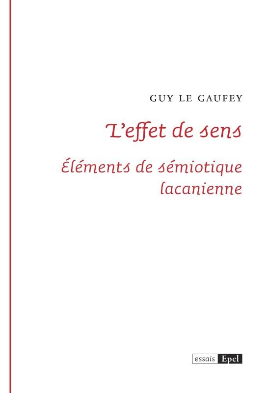 L EFFET DE SENS. ELEMENTS DE SEMIOTIQUE LACANIENNE