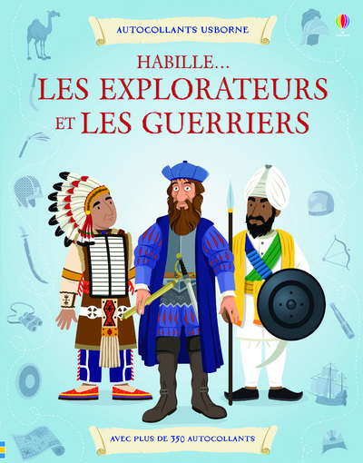 HABILLE... LES EXPLORATEURS ET LES GUERRIERS - AUTOCOLLANTS USBORNE