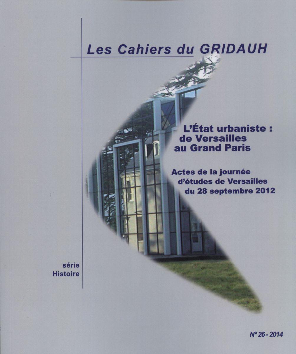 L'ETAT URBANISTE : DE VERSAILLES AU GRAND PARIS - JOURNEE D'ETUDES ORGANISEE LE - 28 SEPTEMBRE 2012