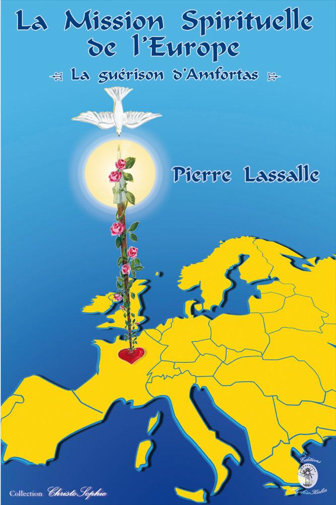 LA MISSION SPIRITUELLE DE L'EUROPE - LA GUERISON D'AMFORTAS