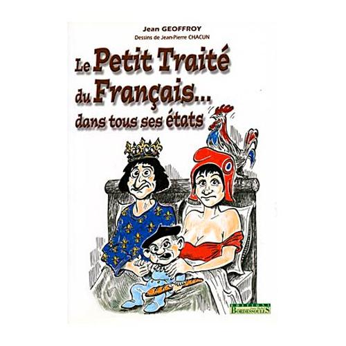 LE PETIT TRAITE DU FRANCAIS DANS TOUS CES ETATS