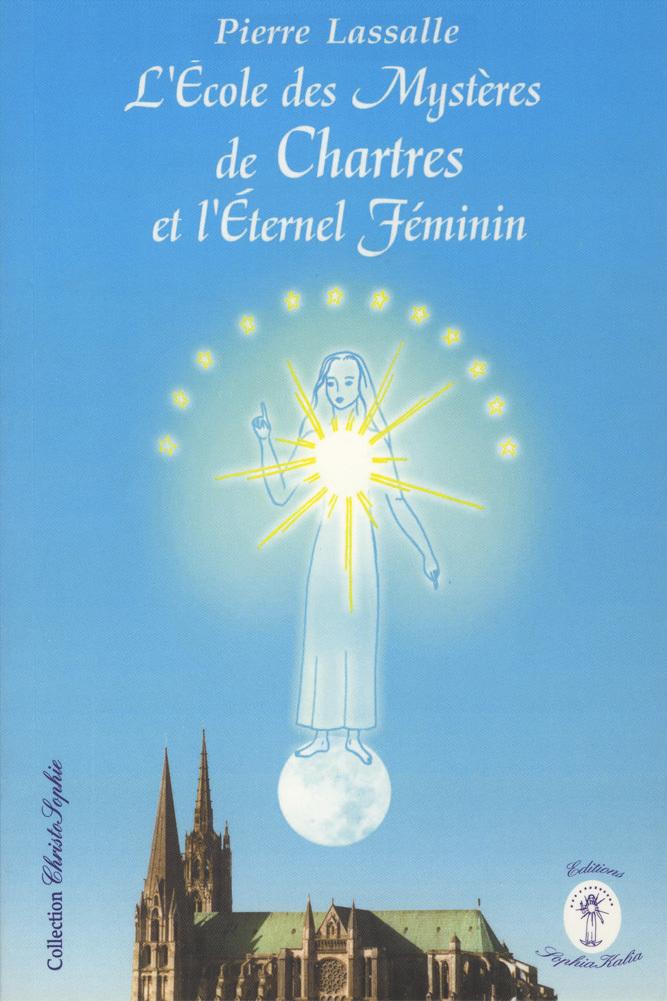 L'ECOLE DES MYSTERES DE CHARTRES ET L'ETERNEL FEMININ