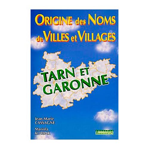LE TARN ET GARONNE - ORIGINE DES NOMS DE VILLES ET