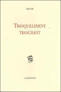 TRANQUILLEMENT TRANCHANT