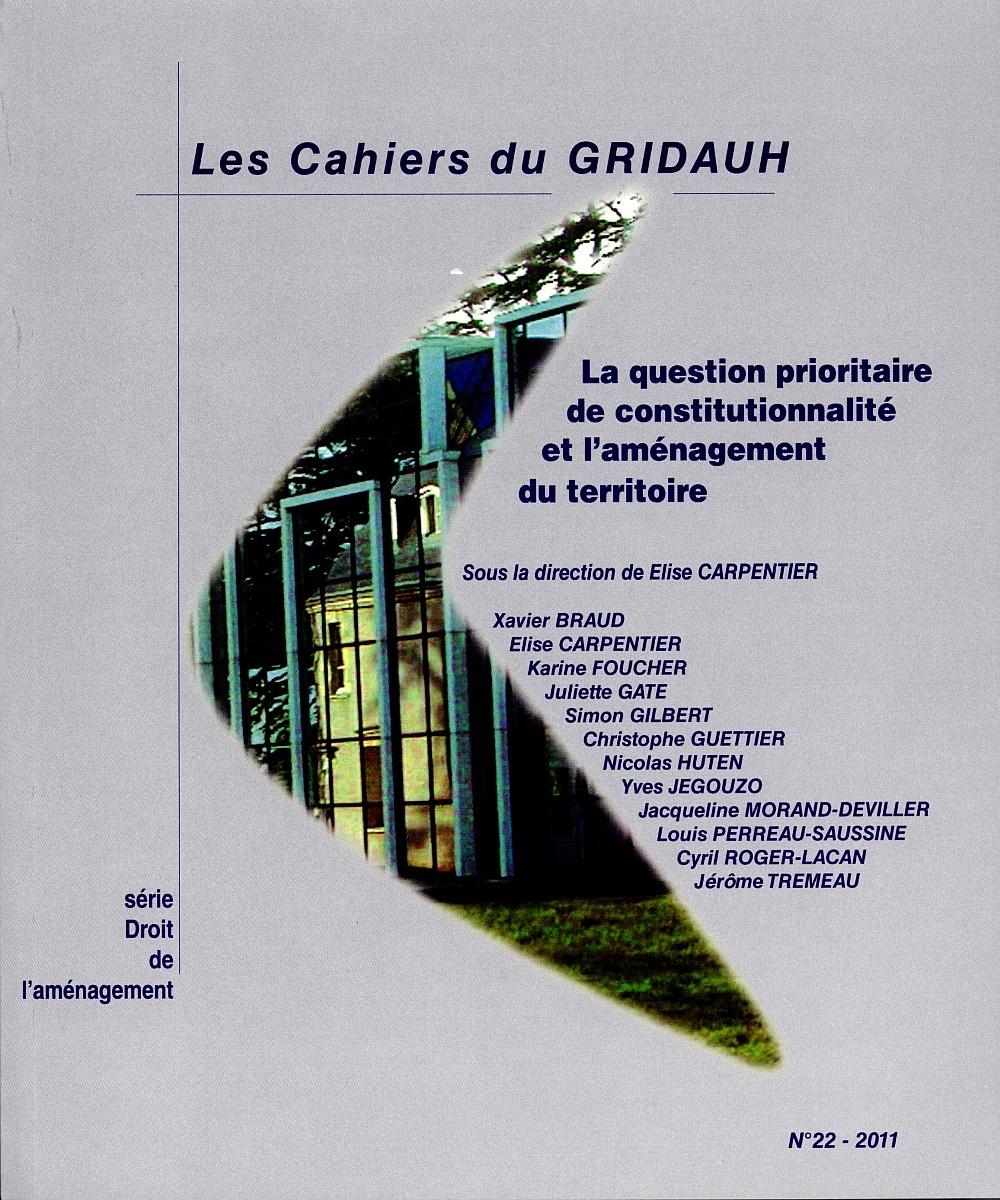 LA QUESTION PRIORITAIRE DE CONSTITUTIONNALITE ET L'AMENAGEMENT DU TERRITOIRE - N 22 2011
