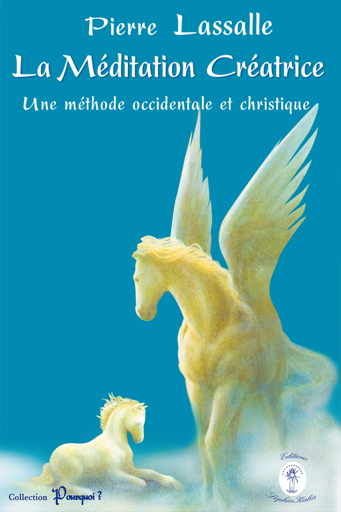 LA MEDITATION CREATRICE - UNE METHODE OCCIDENTALE ET CHRISTIQUE