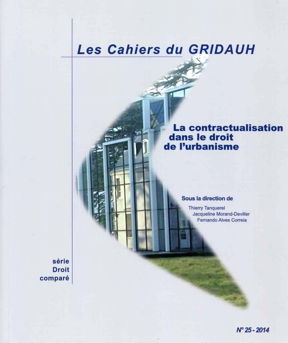 CONTRACTUALISATION DANS LE DROIT DE L'URBANISME - LES CAHIERS DU GRIDAUH N 25 (L