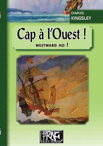 CAP A L'OUEST ! (WESTWARD HO !)