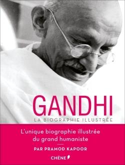 GANDHI - LA BIOGRAPHIE ILLUSTREE