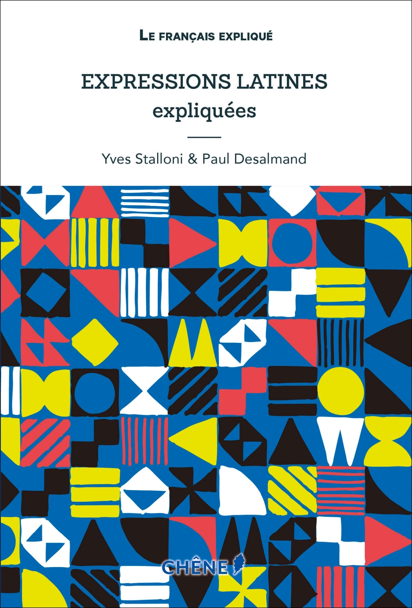 EXPRESSIONS LATINES EXPLIQUEES, NOUVELLE EDITION - NED