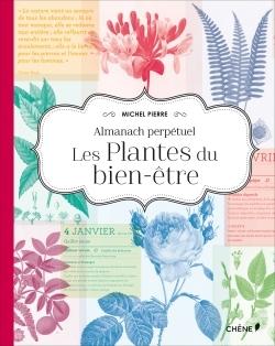 L'ALMANACH PERPETUEL : LES PLANTES DU BIEN-ETRE