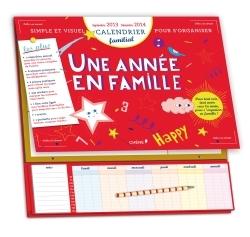 CALENDRIER FAMILIAL SEPTEMBRE 2013 / DECEMBRE 2014 : UNE ANNEE EN FAMILLE