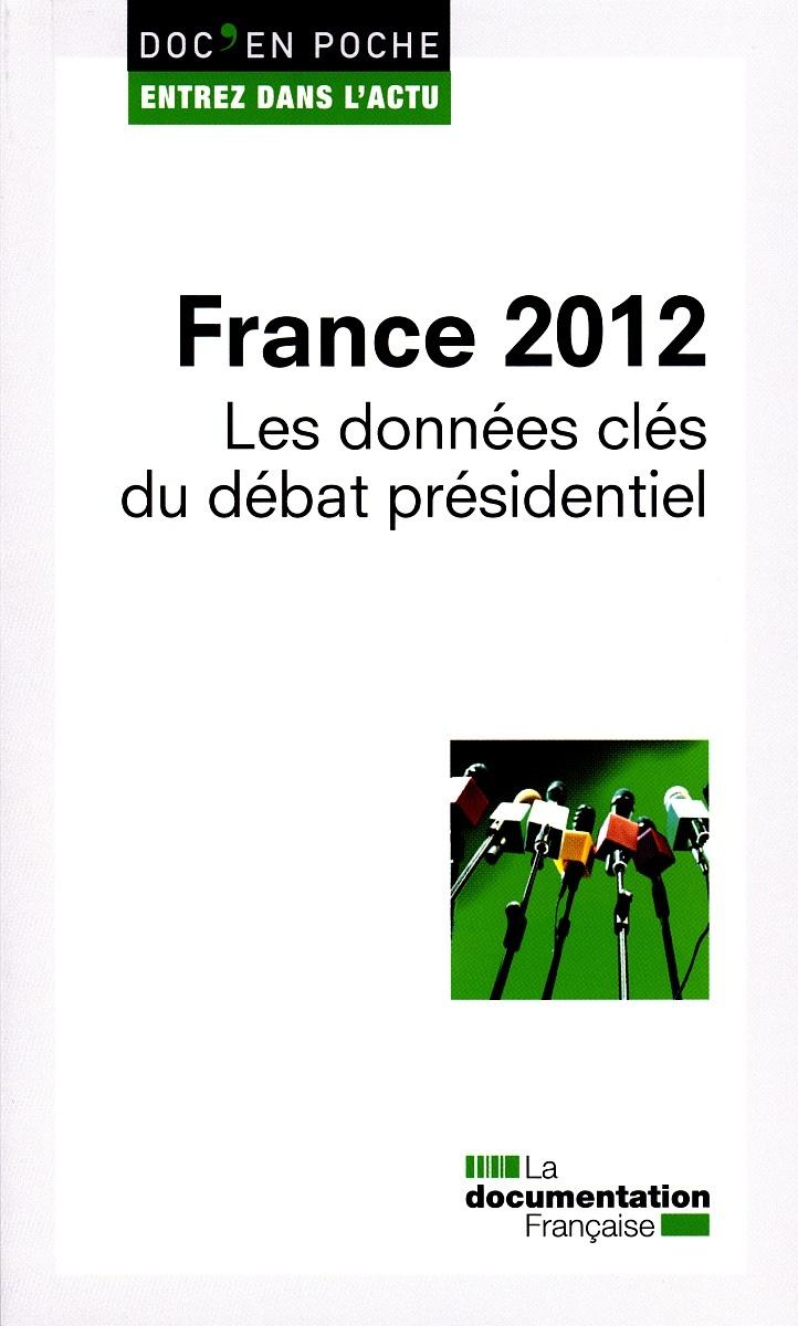 FRANCE 2012 - LES DONNEES CLES DU DEBAT PRESIDENTIEL N 4