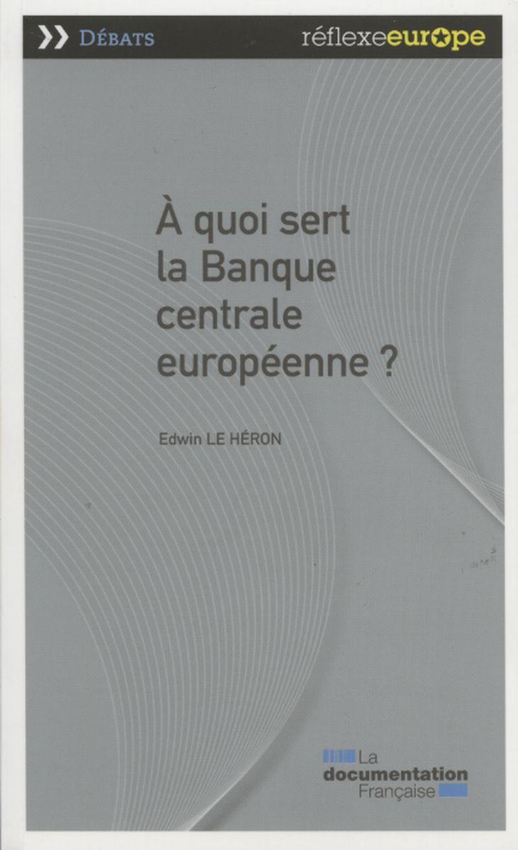 A QUOI SERT LA BANQUE CENTRALE EUROPEENNE?