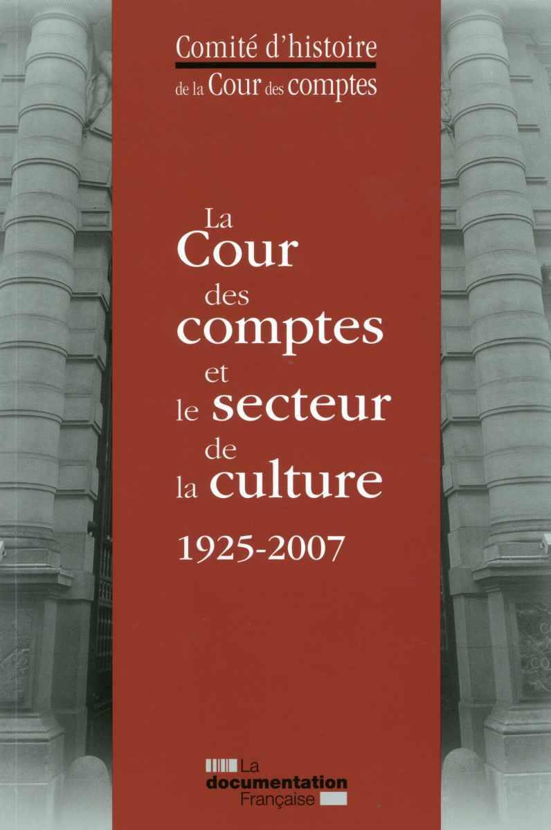 LA COUR DES COMPTES ET LE SECTEUR DE LA CULTURE 1925-2007.