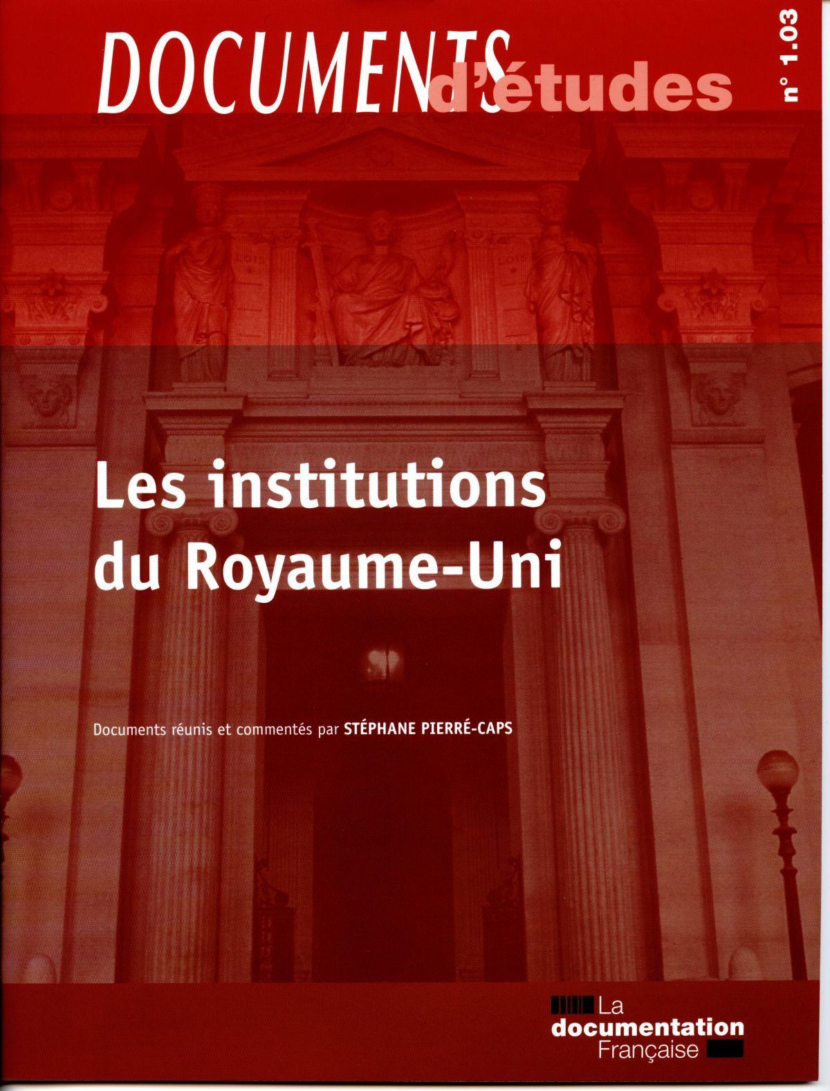 LES INSTITUTIONS DU ROYAUME-UNI - DOCUMENTS D'ETUDES N 1.03