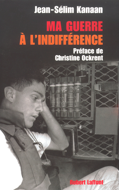 MA GUERRE A L'INDIFFERENCE