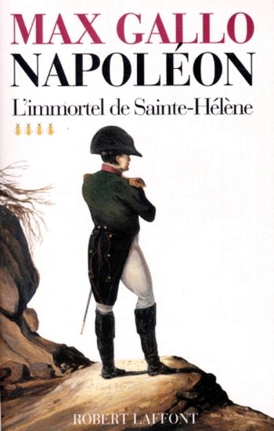 NAPOLEON - TOME 4 - L'IMMORTEL DE SAINTE-HELENE - 1812-1821 - VOLUME 04