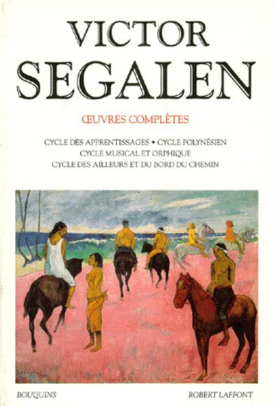 VICTOR SEGALEN - TOME 1 - OEUVRES COMPLETES - VOL01