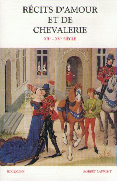 RECITS D'AMOUR ET DE CHEVALERIE XIIE-XVE SIECLE