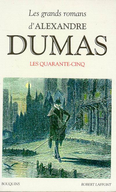 LES QUARANTE-CINQ - DUMAS