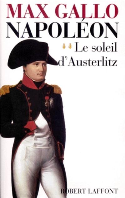 NAPOLEON - TOME 2 - LE SOLEIL D'AUSTERLITZ - 1799-1805 - VOL02