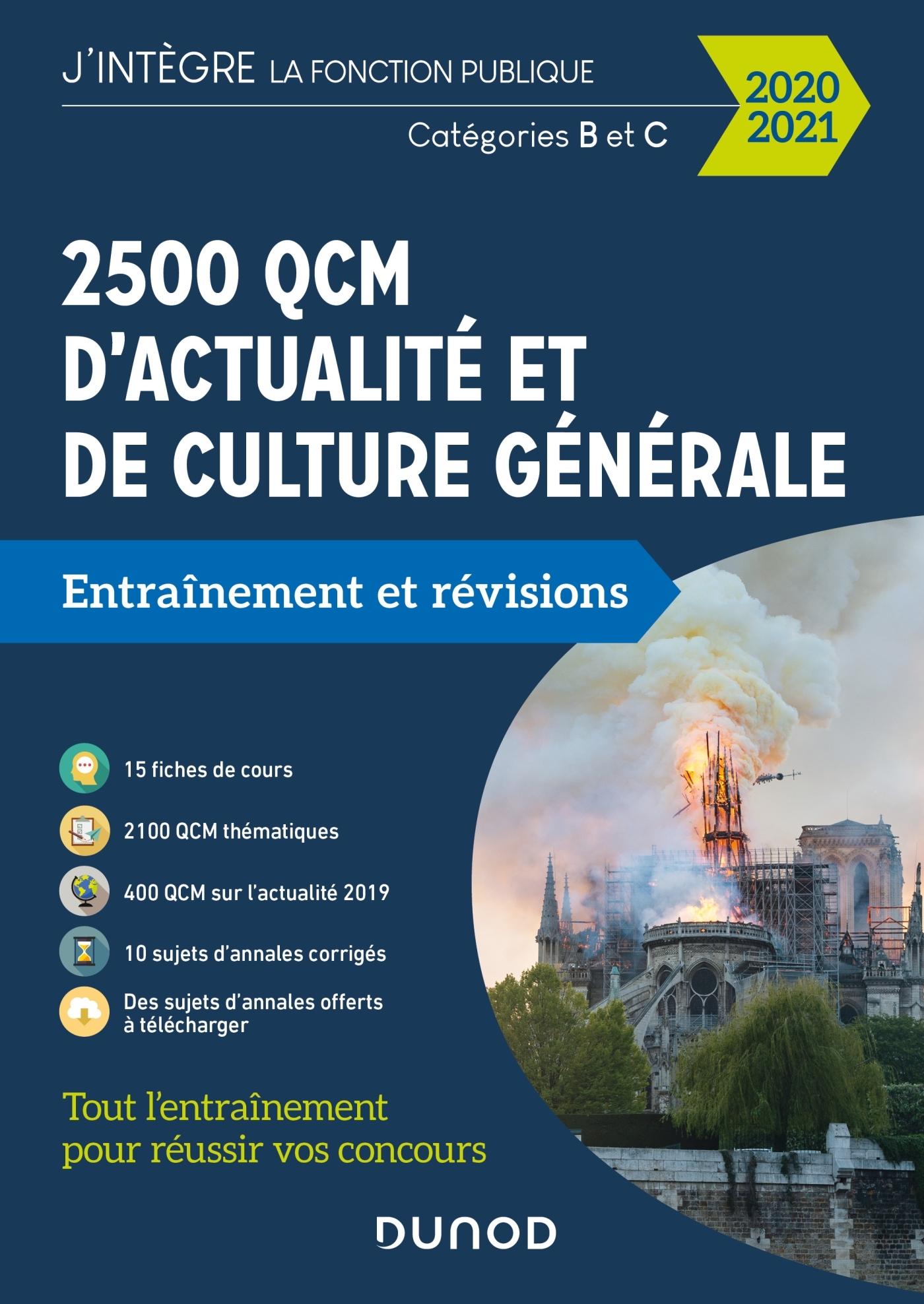 2500 QCM D'ACTUALITE ET DE CULTURE GENERALE POUR REUSSIR VOS CONCOURS 2020-2021 - CATEGORIE B ET C -