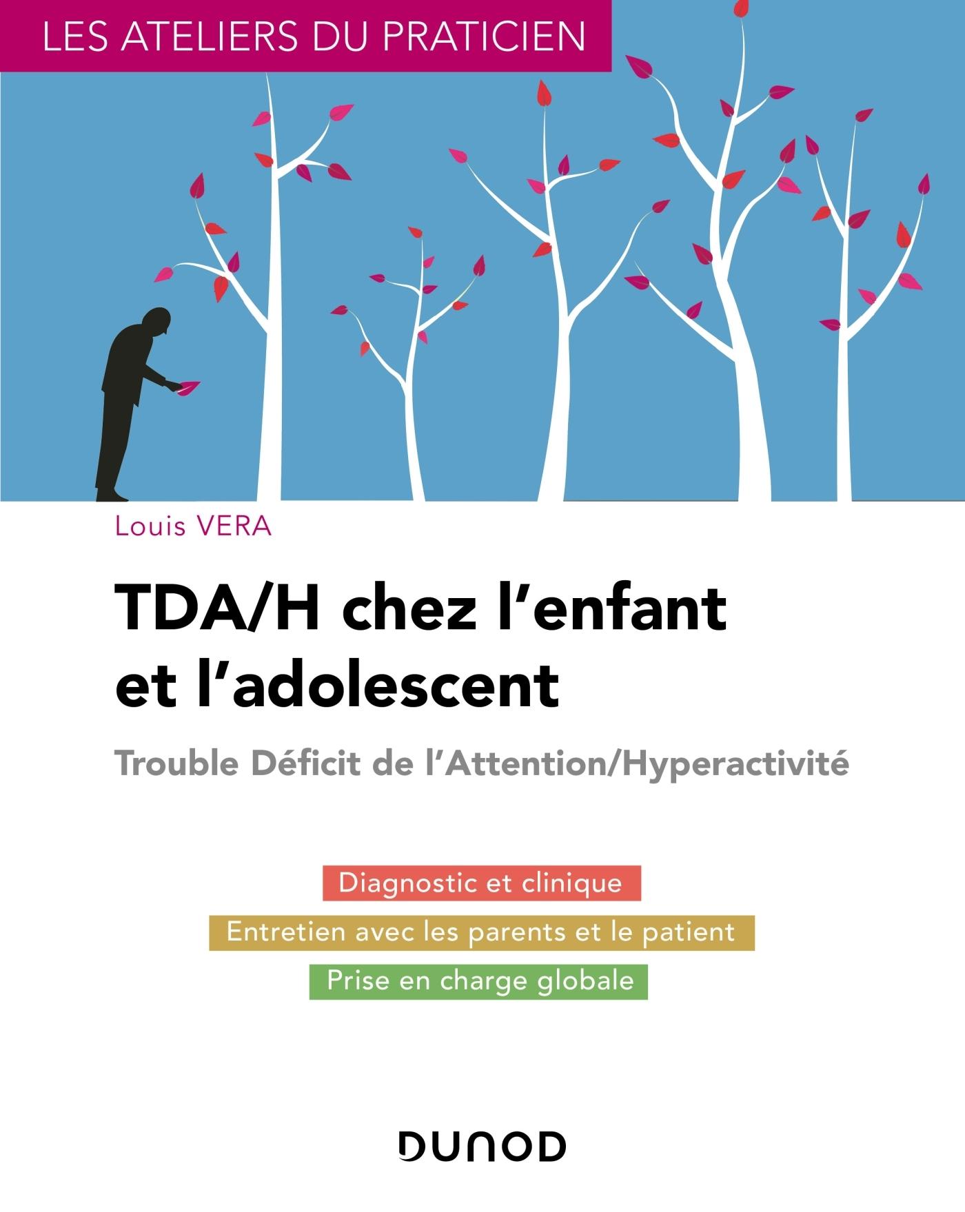 TDA/H CHEZ L'ENFANT ET L'ADOLESCENT - TRAITER LES TROUBLES DE L'ATTENTION ET HYPERACTIVITE CHEZ L'EN