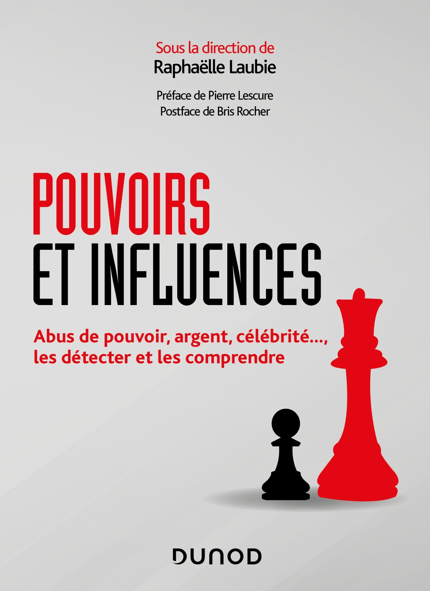 POUVOIRS ET INFLUENCES - ABUS DE POUVOIR, ARGENT, CELEBRITE..., LES DETECTER ET LES COMPRENDRE