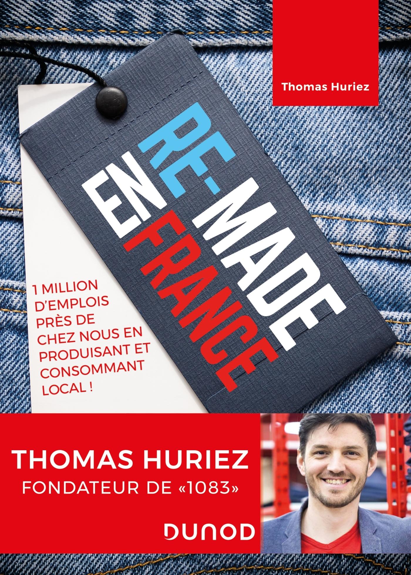 RE-MADE EN FRANCE - 1 MILLION D'EMPLOIS PRES DE CHEZ NOUS EN PRODUISANT ET CONSOMMANT LOCAL