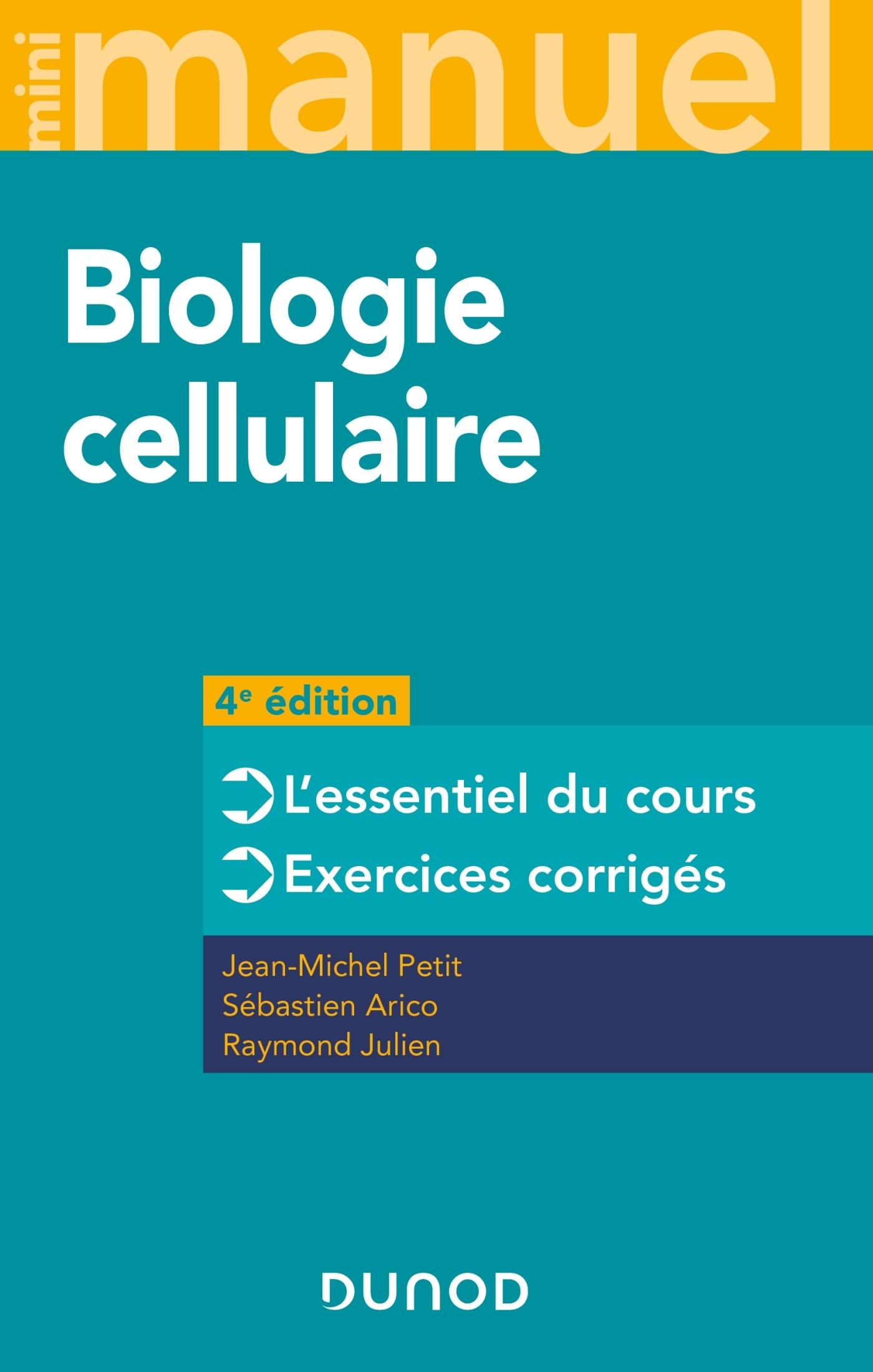 MINI MANUEL - T01 - MINI MANUEL - BIOLOGIE CELLULAIRE - 4E ED. - L'ESSENTIEL DU COURS - EXERCICES CO