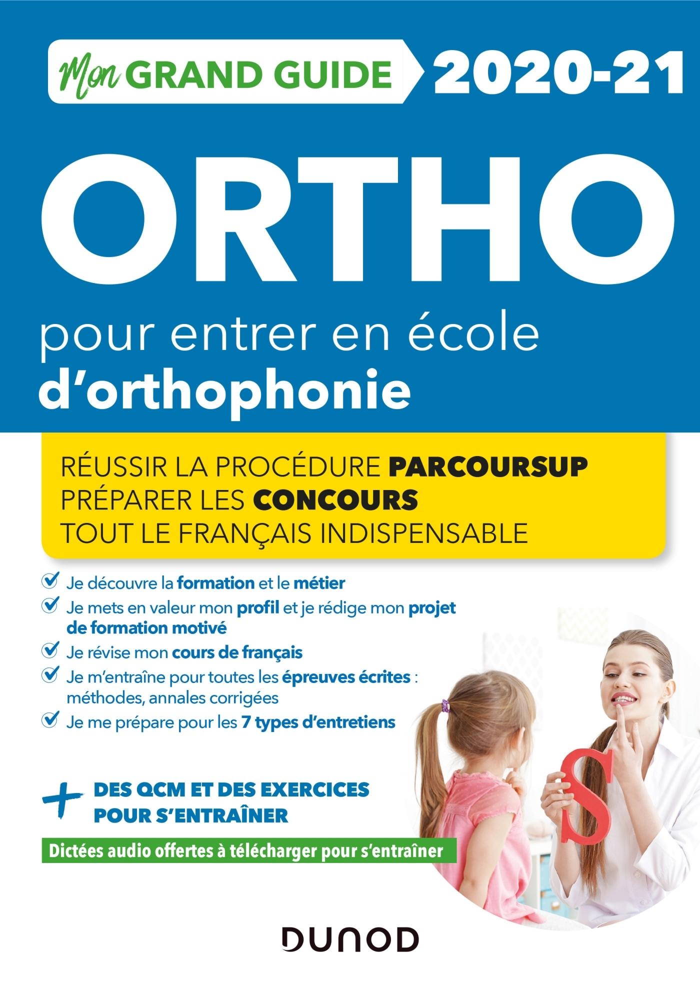MON GRAND GUIDE ORTHO 2020-21 POUR ENTRER EN ECOLE D'ORTHOPHONIE - REUSSIR LA PROCEDURE PARCOURS SUP
