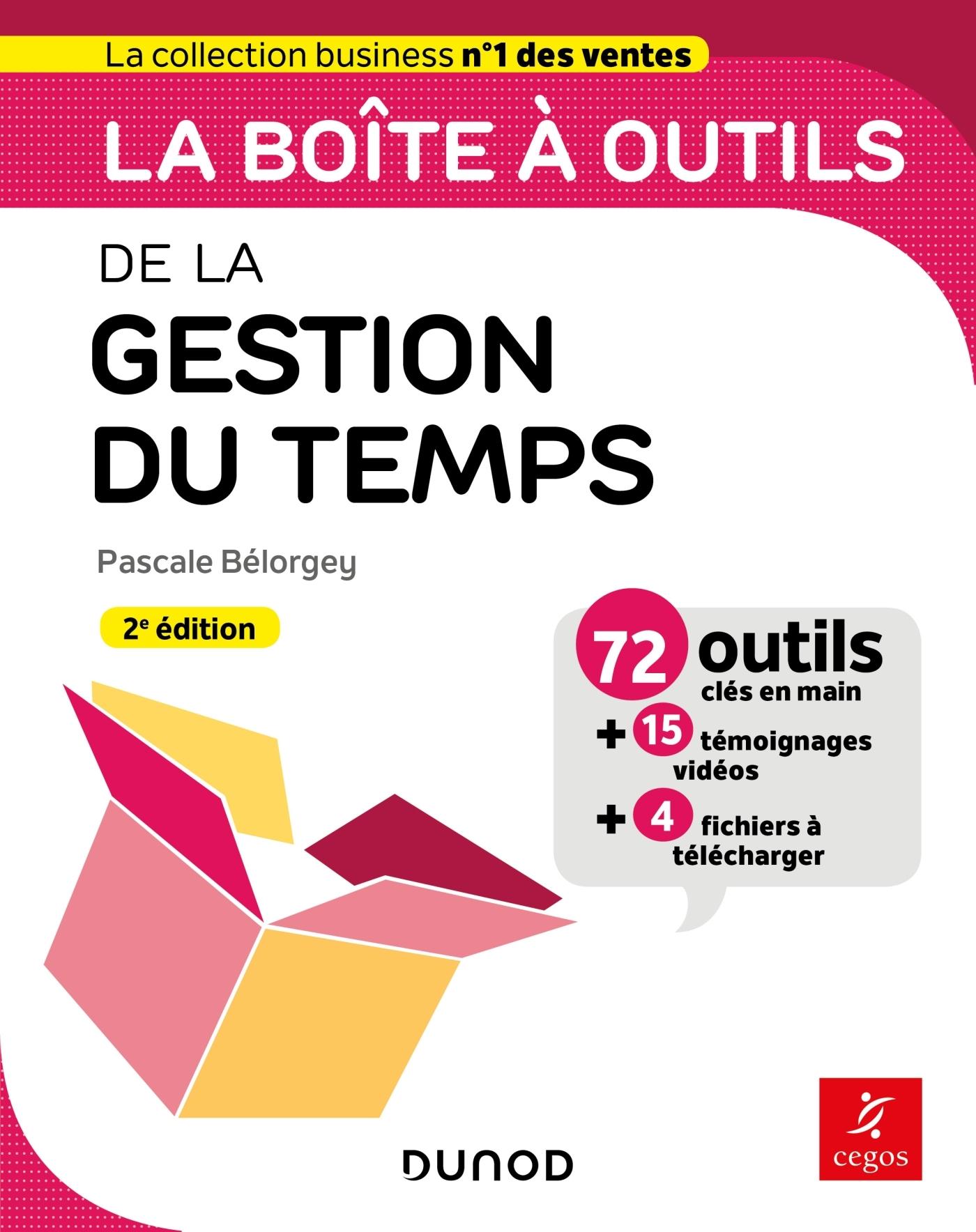 LA BOITE A OUTILS DE LA GESTION DU TEMPS - 2E ED. - 71 OUTILS & METHODES