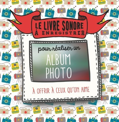 ALBUM PHOTO - LE LIVRE SONORE A ENREGISTRER