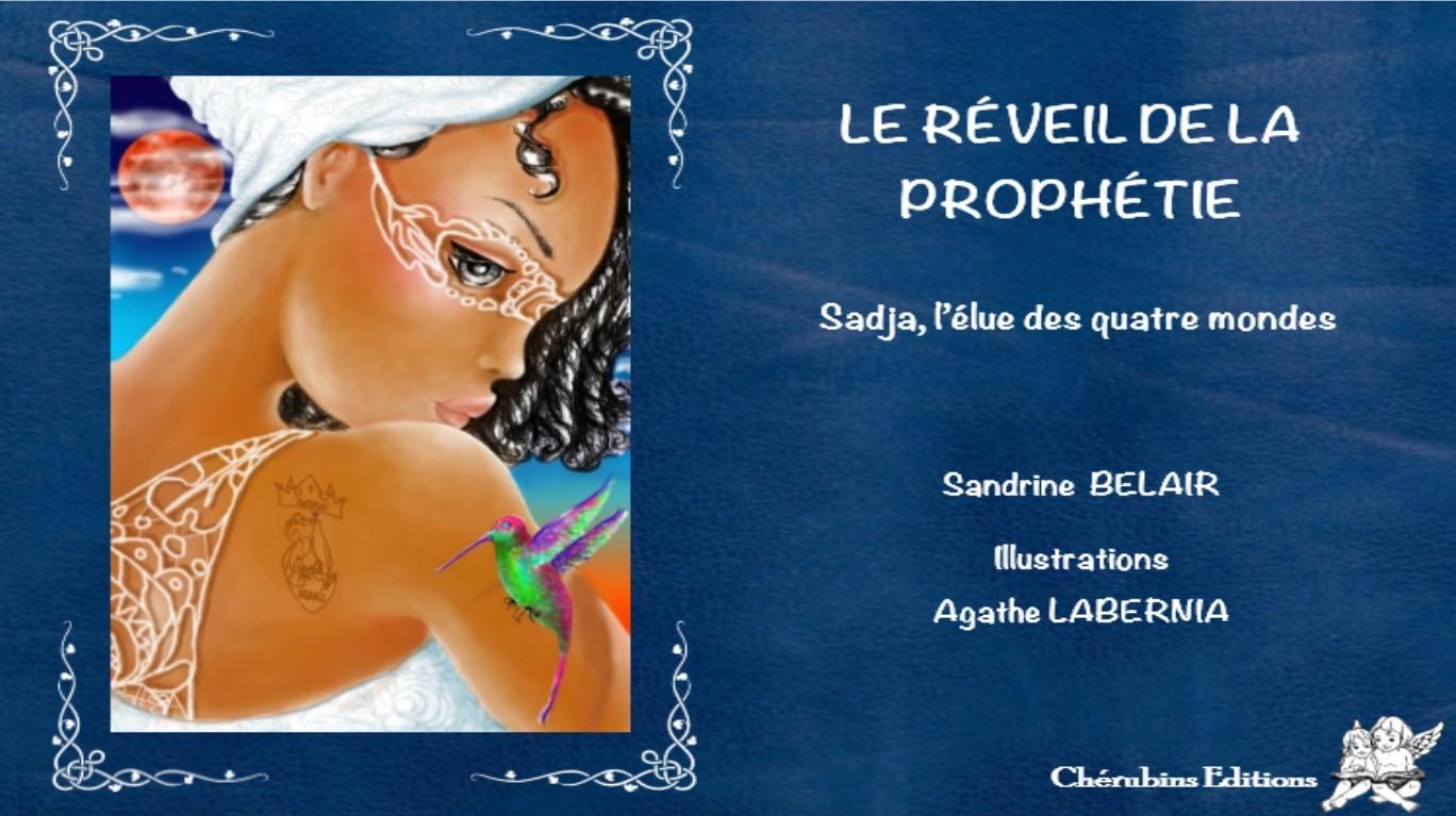 """LE REVEIL DE LA PROPHETIE. """"SADJA, L'ELUE DES QUATRE MONDES"""""""