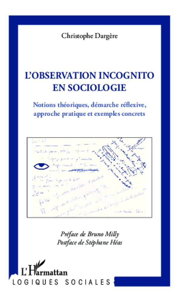 OBSERVATION INCOGNITO EN SOCIOLOGIE NOTIONS THEORIQUES DEMARCHE REFLEXIVE APPROCHE PRATIQUE ET EXEMP