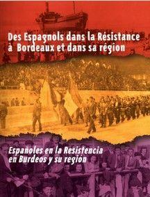 DES ESPAGNOLS DANS LA RESISTANCE A BORDEAUX ET DANS SA REGION