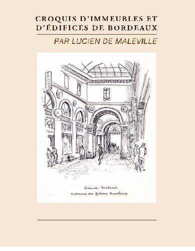 CROQUIS D'IMMEUBLES ET D'EDIFICES DE BORDEAUX PAR LUCIEN DE MALEVILLE