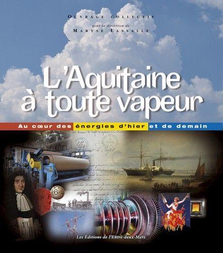 L'AQUITAINE A TOUTE VAPEUR