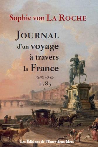 JOURNAL D'UN VOYAGE A TRAVERS LA FRANCE - 1785