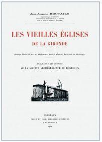LES VIEILLES EGLISES DE LA GIRONDE