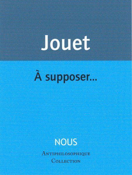 A SUPPOSER...