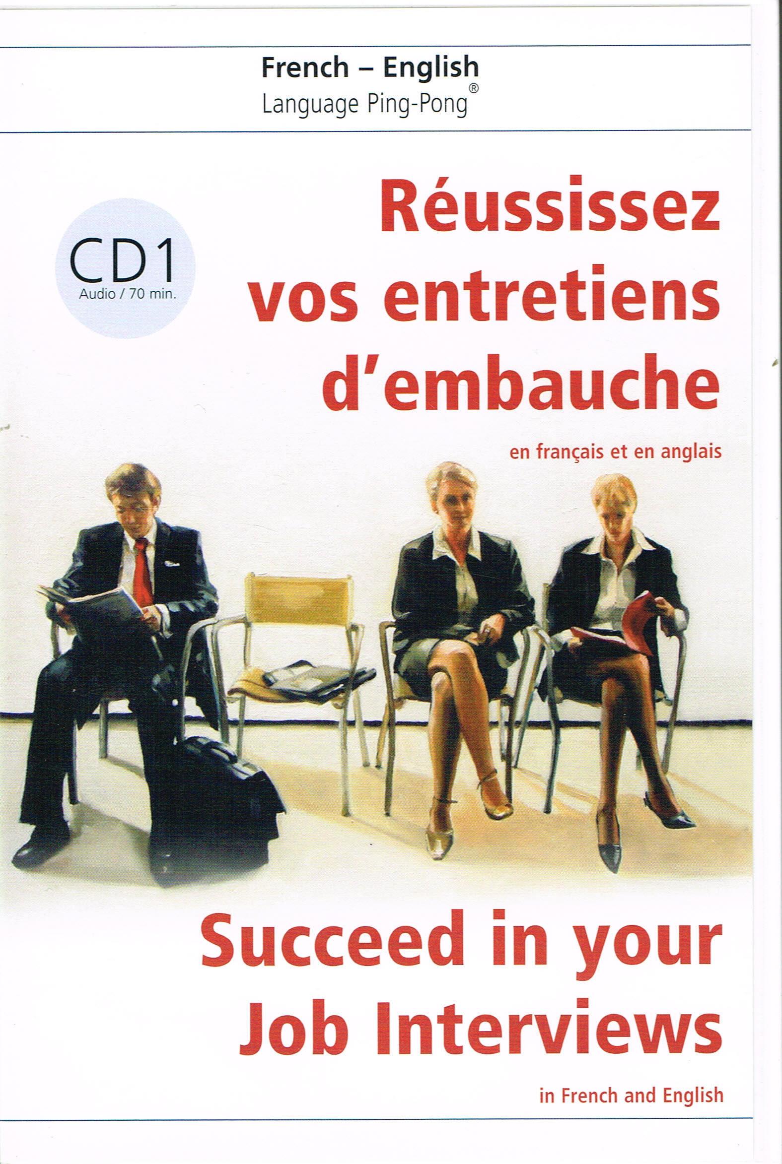 REUSSISSEZ VOS ENTRETIENS D'EMBAUCHE EN ANGLAIS CD N 1