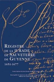 REGISTRE DE LA JURADE DE SAUVETERRE-DE-GUYENNE 1651-1677