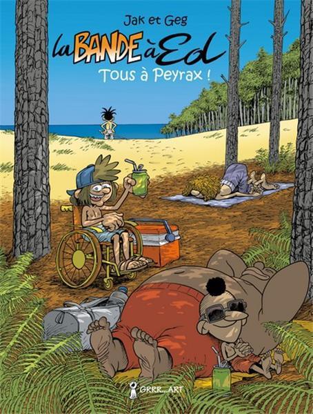BANDE A ED (LA) - TOME 2 : TOUS A PEYRAX !
