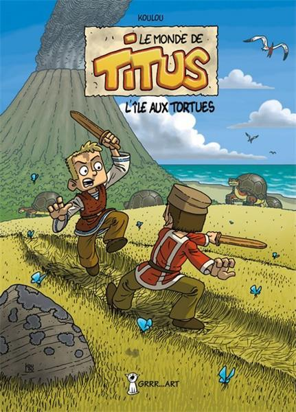 LE MONDE DE TITUS - TOME 1 : L'ILE AUX TORTUES