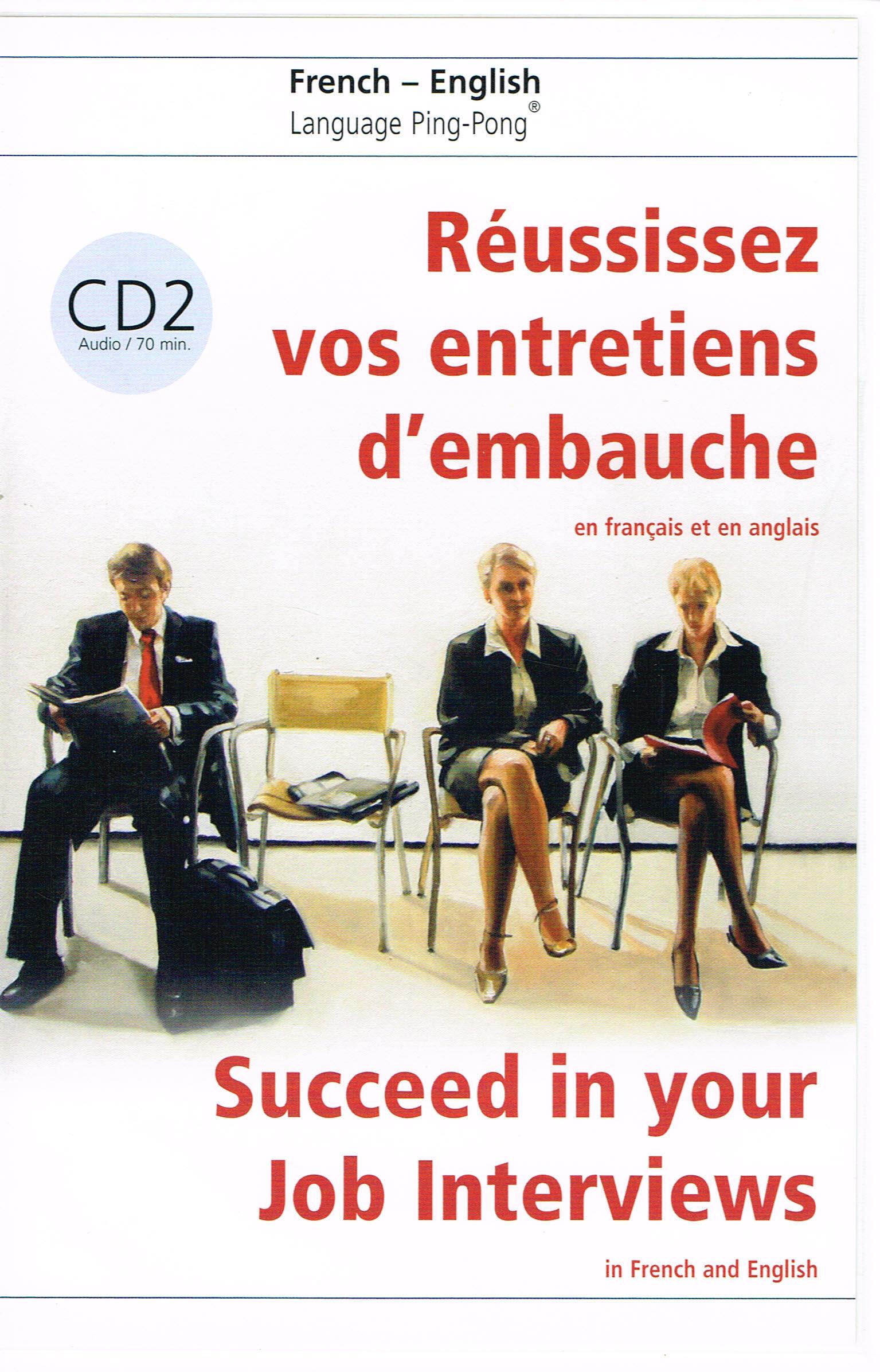 REUSSISSEZ VOS ENTRETIENS D'EMBAUCHE FRANCAIS/ANGLAIS CD N 2